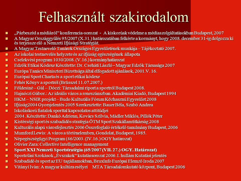 """Felhasznált szakirodalom """"Párbeszéd a médiáról"""" konferencia-sorozat - A kiskorúak védelme a médiaszolgáltatásokban Budapest, 2007 """"Párbeszéd a médiáró"""