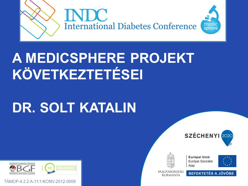A MEDICSPHERE PROJEKT KÖVETKEZTETÉSEI DR. SOLT KATALIN TÁMOP-4.2.2.A-11/1/KONV-2012-0009