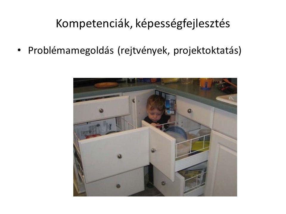 Kompetenciák, képességfejlesztés Problémamegoldás (rejtvények, projektoktatás)