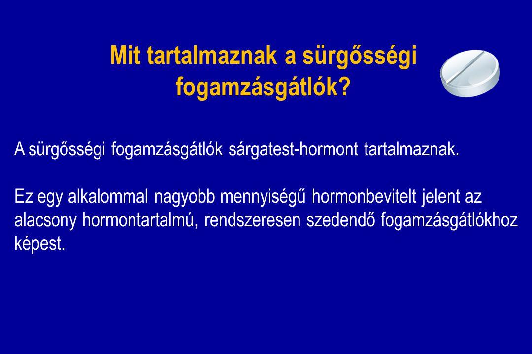 A sürgősségi fogamzásgátlók sárgatest-hormont tartalmaznak. Ez egy alkalommal nagyobb mennyiségű hormonbevitelt jelent az alacsony hormontartalmú, ren