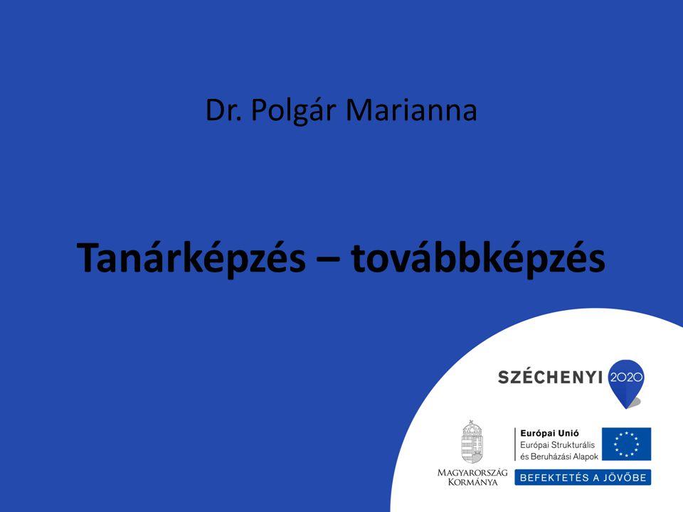 Dr. Polgár Marianna Tanárképzés – továbbképzés