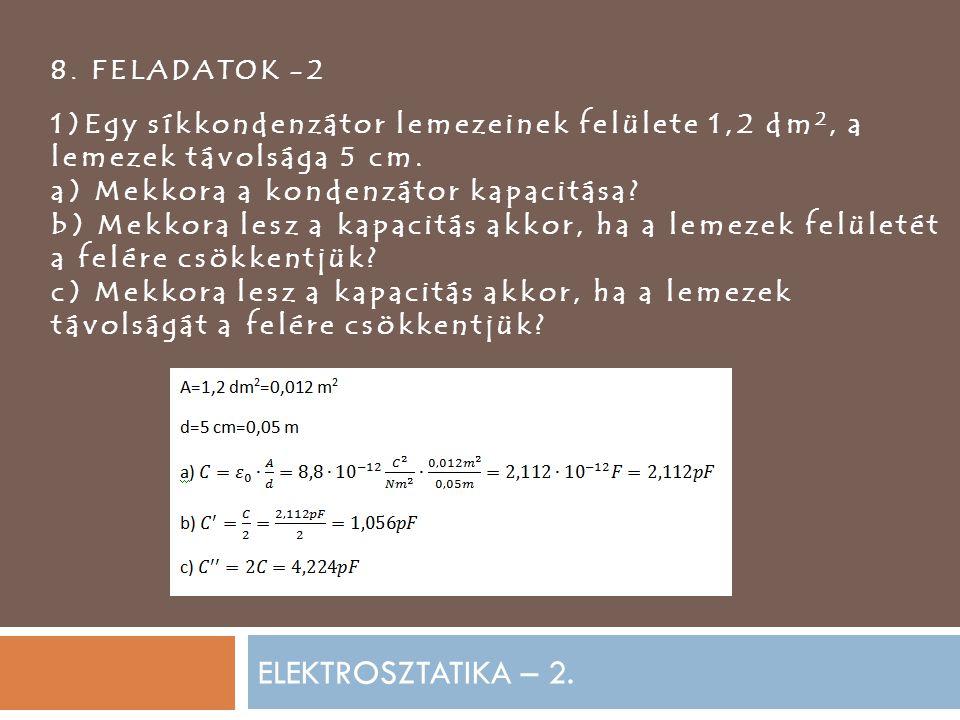 ELEKTROSZTATIKA – 2. 8.