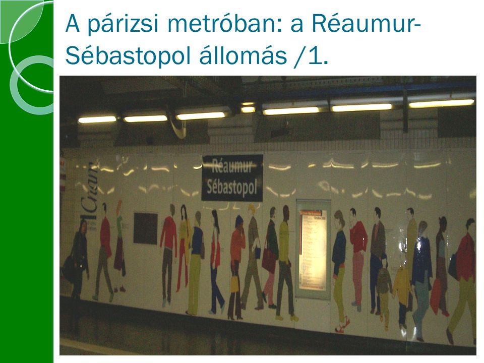 A párizsi metróban: a Réaumur- Sébastopol állomás /1.