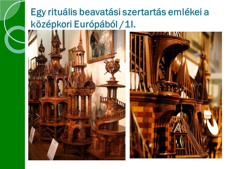 Egy rituális beavatási szertartás emlékei a középkori Európából /1I.