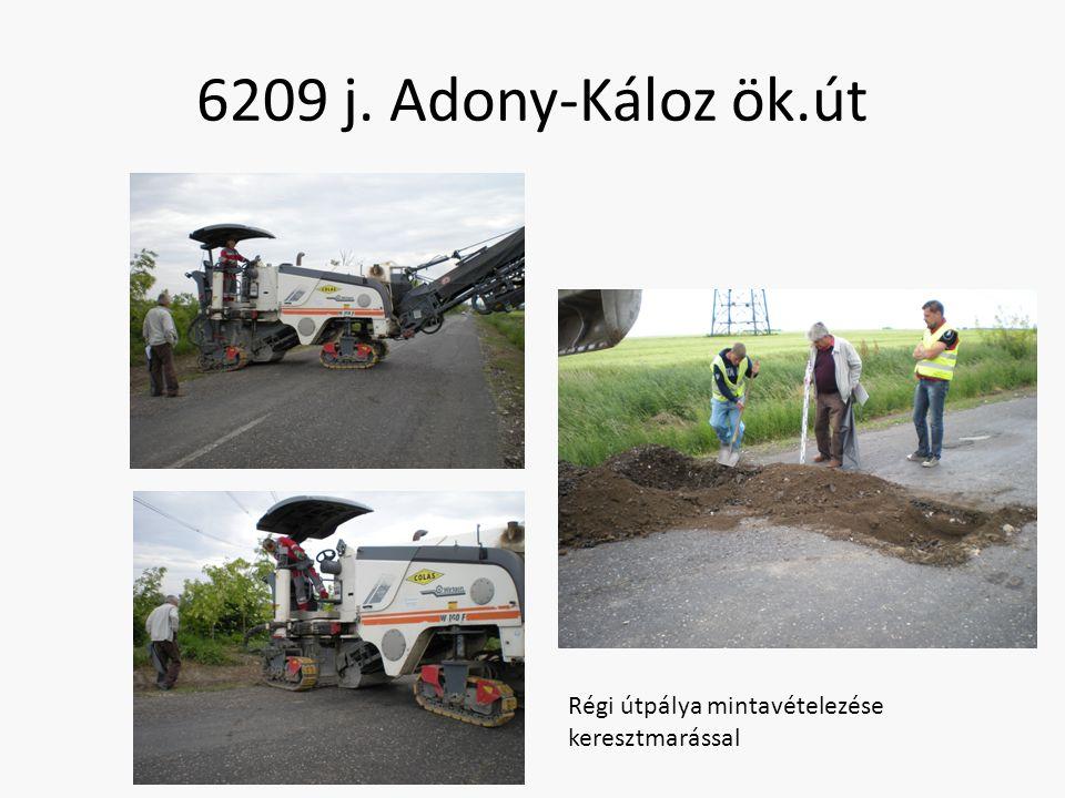 6209 j. Adony-Káloz ök.út Régi útpálya mintavételezése keresztmarással