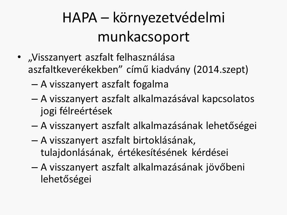 """HAPA – környezetvédelmi munkacsoport """"Visszanyert aszfalt felhasználása aszfaltkeverékekben"""" című kiadvány (2014.szept) – A visszanyert aszfalt fogalm"""