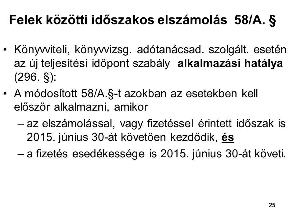 25 Felek közötti időszakos elszámolás 58/A.§ Könyvviteli, könyvvizsg.