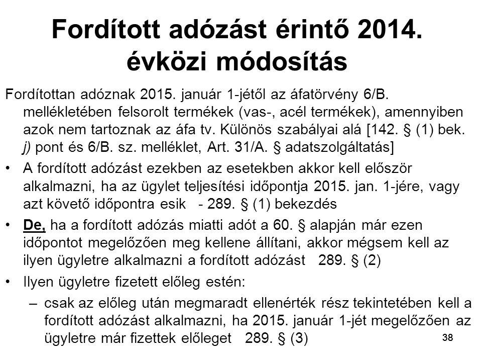 38 Fordított adózást érintő 2014.évközi módosítás Fordítottan adóznak 2015.