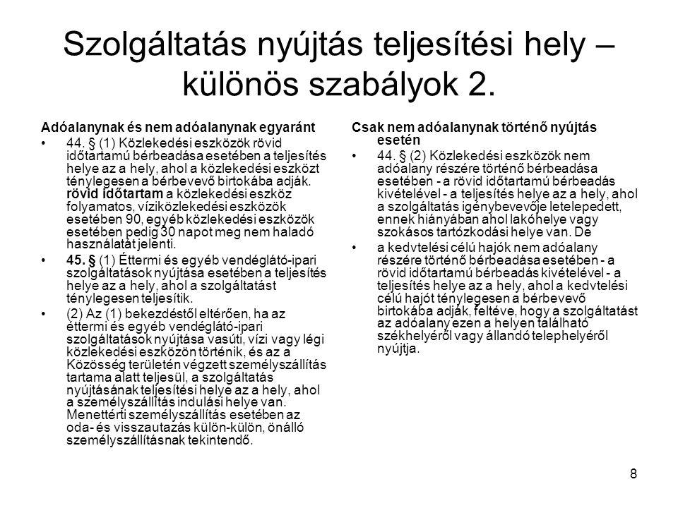 29 Példa: Adótanácsadási szolgáltatás esetében a szerződés szerint havonta, a tárgyhónapot követően számolnak el és az elszámolást követően ekkor állítják ki a számlát.