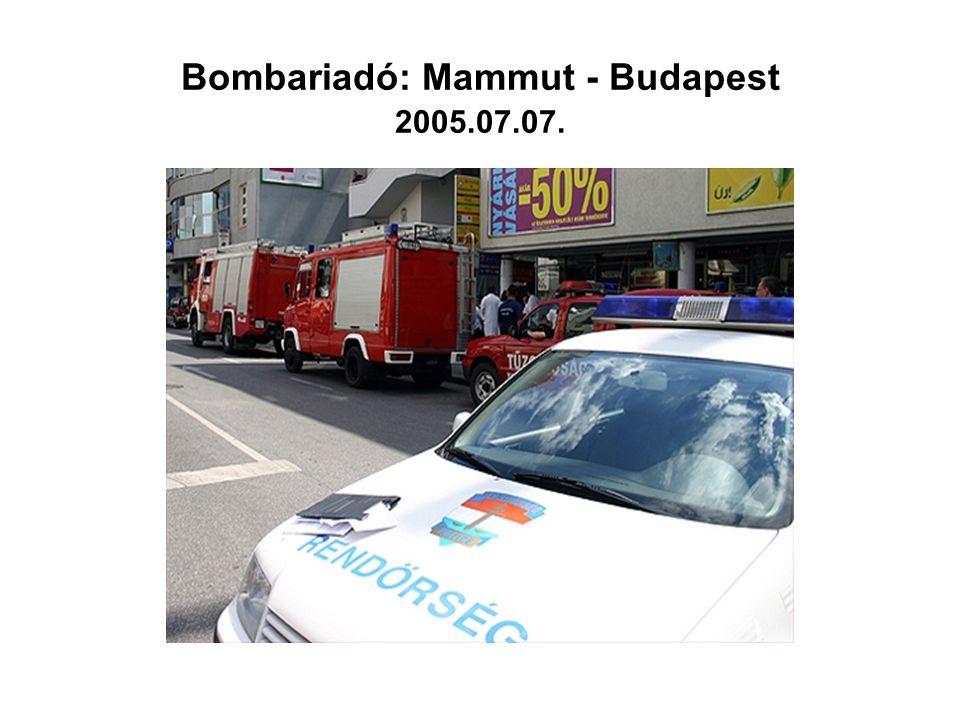 Bombariadó: Mammut - Budapest 2005.07.07.