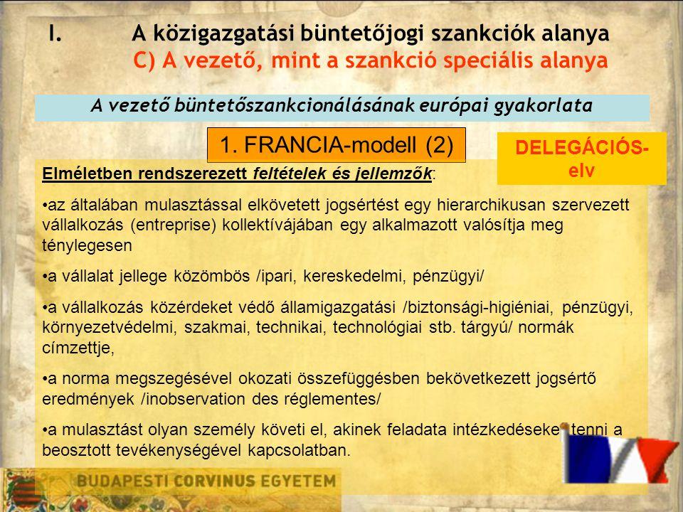 I.A közigazgatási büntetőjogi szankciók alanya C) A vezető, mint a szankció speciális alanya A vezető büntetőszankcionálásának európai gyakorlata 1.