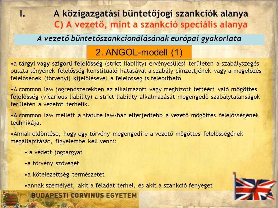I.A közigazgatási büntetőjogi szankciók alanya C) A vezető, mint a szankció speciális alanya A vezető büntetőszankcionálásának európai gyakorlata 2. A