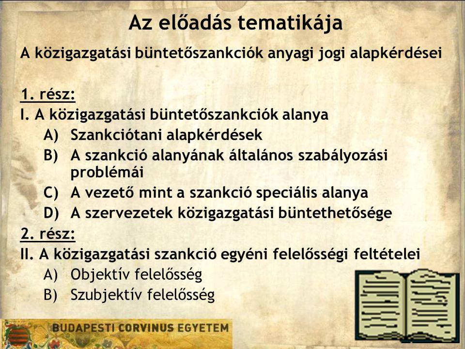 Az előadás tematikája A közigazgatási büntetőszankciók anyagi jogi alapkérdései 1.