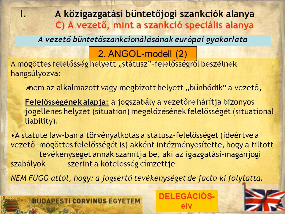 I.A közigazgatási büntetőjogi szankciók alanya C) A vezető, mint a szankció speciális alanya A vezető büntetőszankcionálásának európai gyakorlata 2.