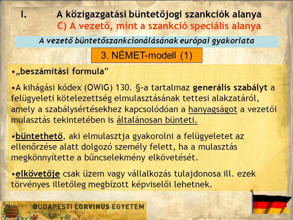 I.A közigazgatási büntetőjogi szankciók alanya C) A vezető, mint a szankció speciális alanya A vezető büntetőszankcionálásának európai gyakorlata 3. N