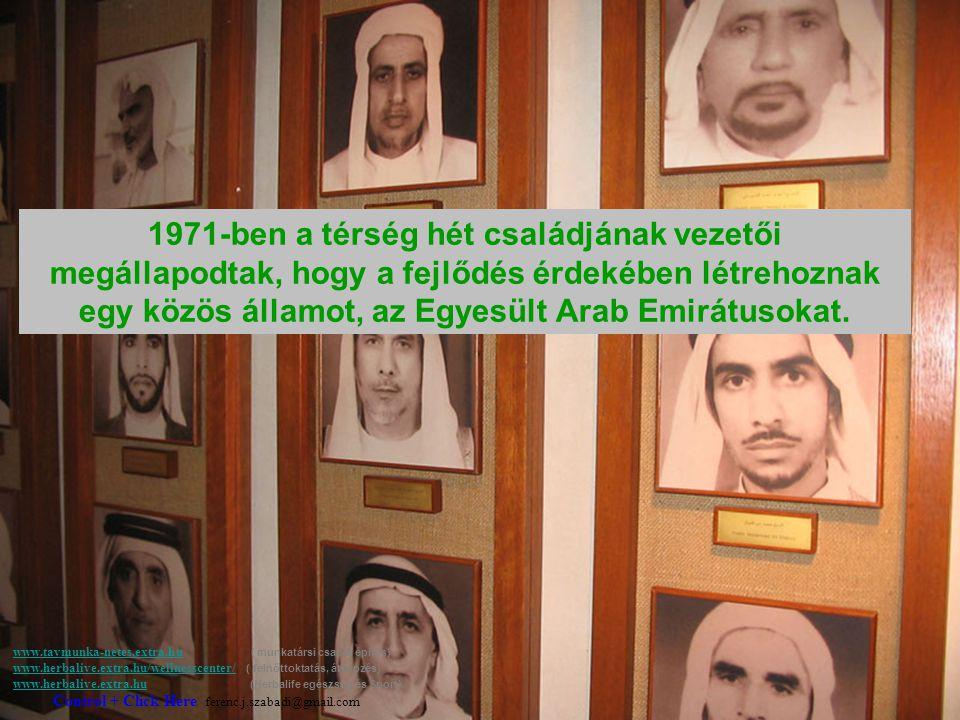 1971-ben a térség hét családjának vezetői megállapodtak, hogy a fejlődés érdekében létrehoznak egy közös államot, az Egyesült Arab Emirátusokat.