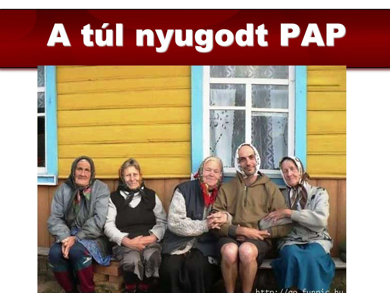 A túl nyugodt PAP