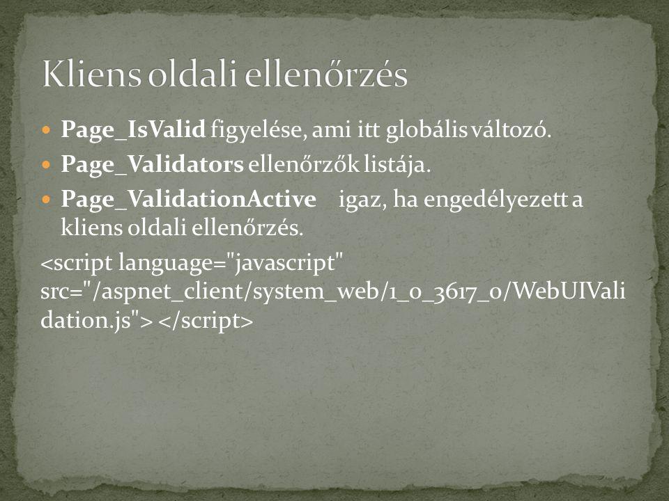 Page_IsValid figyelése, ami itt globális változó. Page_Validators ellenőrzők listája.