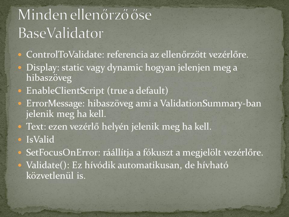 ControlToValidate: referencia az ellenőrzött vezérlőre.