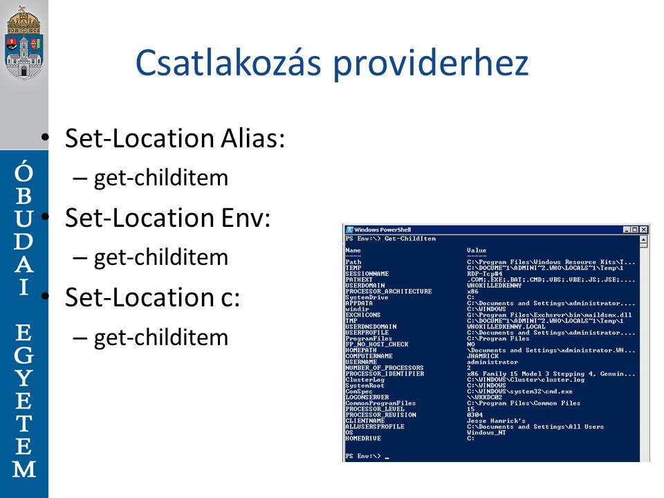 Csatlakozás providerhez Set-Location Alias: – get-childitem Set-Location Env: – get-childitem Set-Location c: – get-childitem