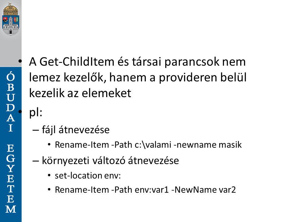A Get-ChildItem és társai parancsok nem lemez kezelők, hanem a provideren belül kezelik az elemeket pl: – fájl átnevezése Rename-Item -Path c:\valami