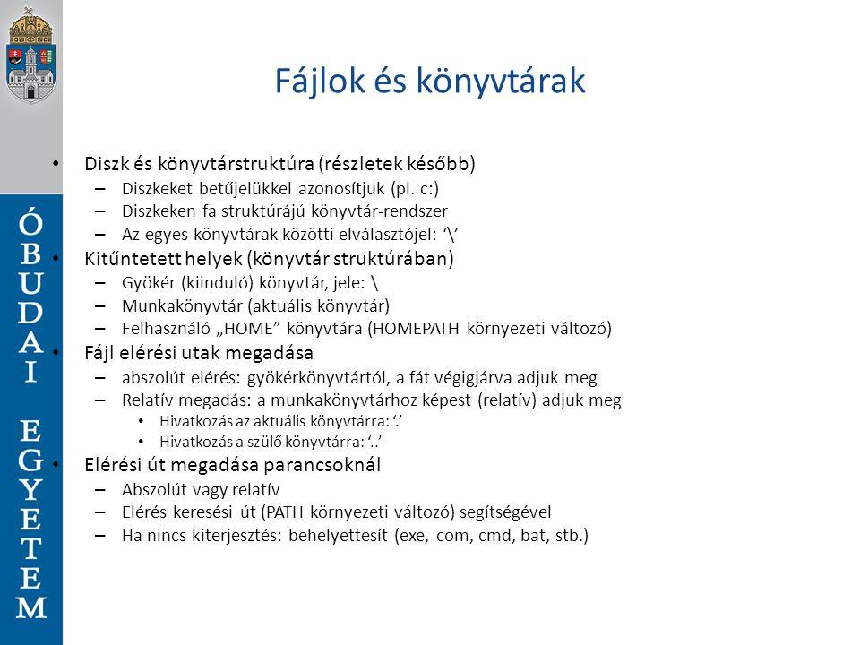 Fájlok és könyvtárak Diszk és könyvtárstruktúra (részletek később) – Diszkeket betűjelükkel azonosítjuk (pl. c:) – Diszkeken fa struktúrájú könyvtár-r
