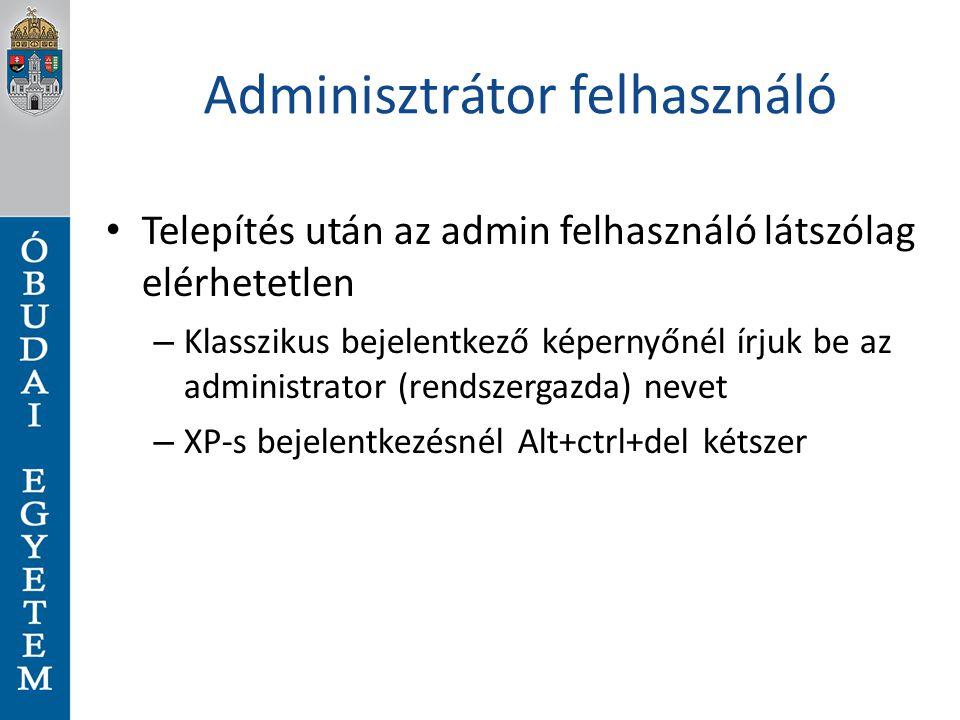 Adminisztrátor felhasználó Telepítés után az admin felhasználó látszólag elérhetetlen – Klasszikus bejelentkező képernyőnél írjuk be az administrator