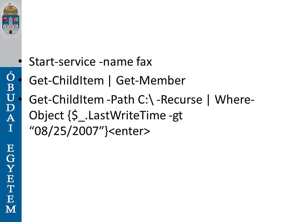 "Start-service -name fax Get-ChildItem | Get-Member Get-ChildItem -Path C:\ -Recurse | Where- Object {$_.LastWriteTime -gt ""08/25/2007″}"