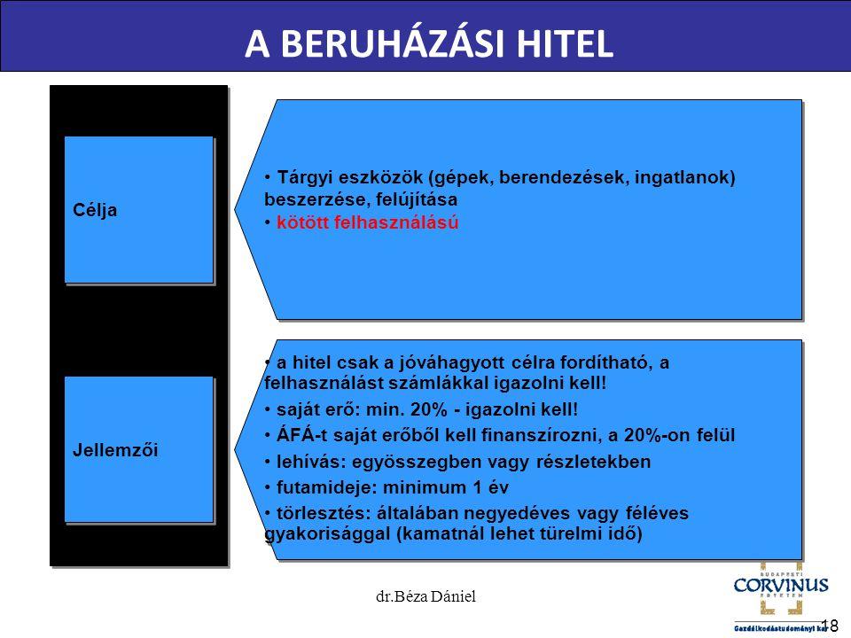 18 A BERUHÁZÁSI HITEL Jellemzői a hitel csak a jóváhagyott célra fordítható, a felhasználást számlákkal igazolni kell! saját erő: min. 20% - igazolni