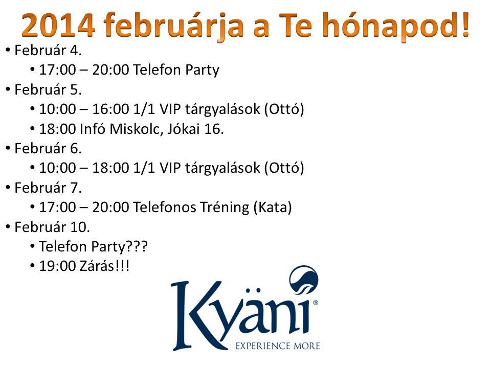 Február 4. 17:00 – 20:00 Telefon Party Február 5. 10:00 – 16:00 1/1 VIP tárgyalások (Ottó) 18:00 Infó Miskolc, Jókai 16. Február 6. 10:00 – 18:00 1/1