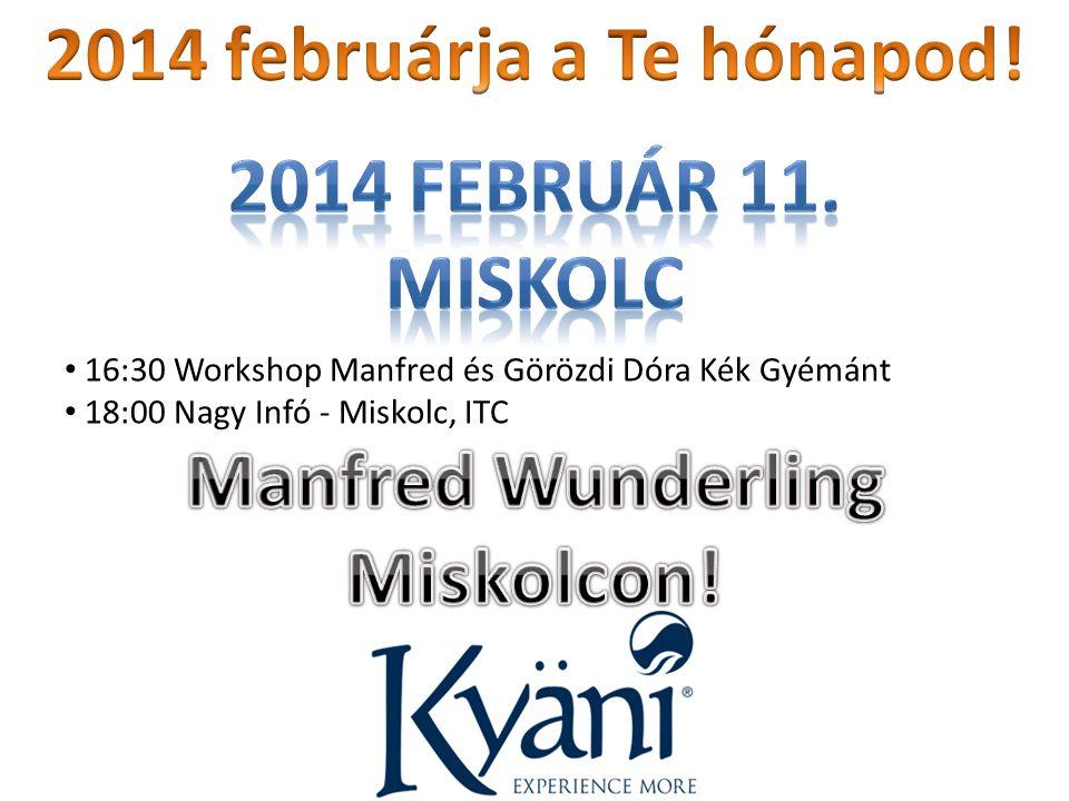 16:30 Workshop Manfred és Görözdi Dóra Kék Gyémánt 18:00 Nagy Infó - Miskolc, ITC