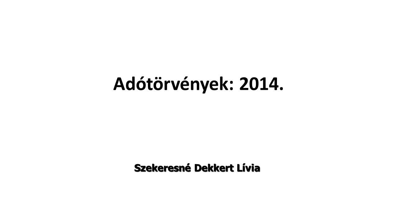 Adótörvények: 2014. Szekeresné Dekkert Lívia