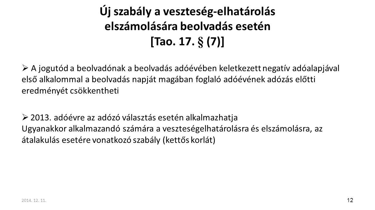 Új szabály a veszteség-elhatárolás elszámolására beolvadás esetén [Tao. 17. § (7)]  A jogutód a beolvadónak a beolvadás adóévében keletkezett negatív