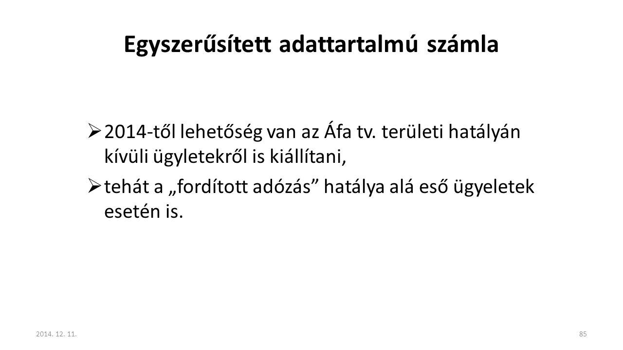 """Egyszerűsített adattartalmú számla  2014-től lehetőség van az Áfa tv. területi hatályán kívüli ügyletekről is kiállítani,  tehát a """"fordított adózás"""