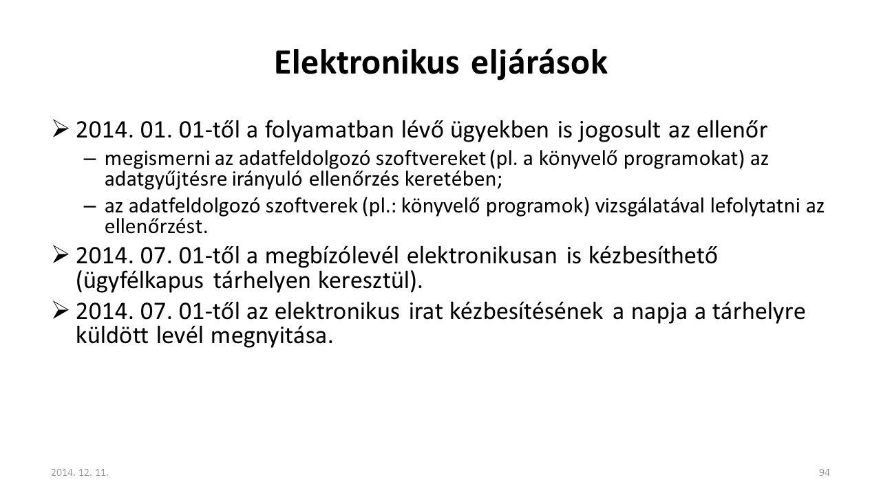 Elektronikus eljárások  2014. 01. 01-től a folyamatban lévő ügyekben is jogosult az ellenőr – megismerni az adatfeldolgozó szoftvereket (pl. a könyve