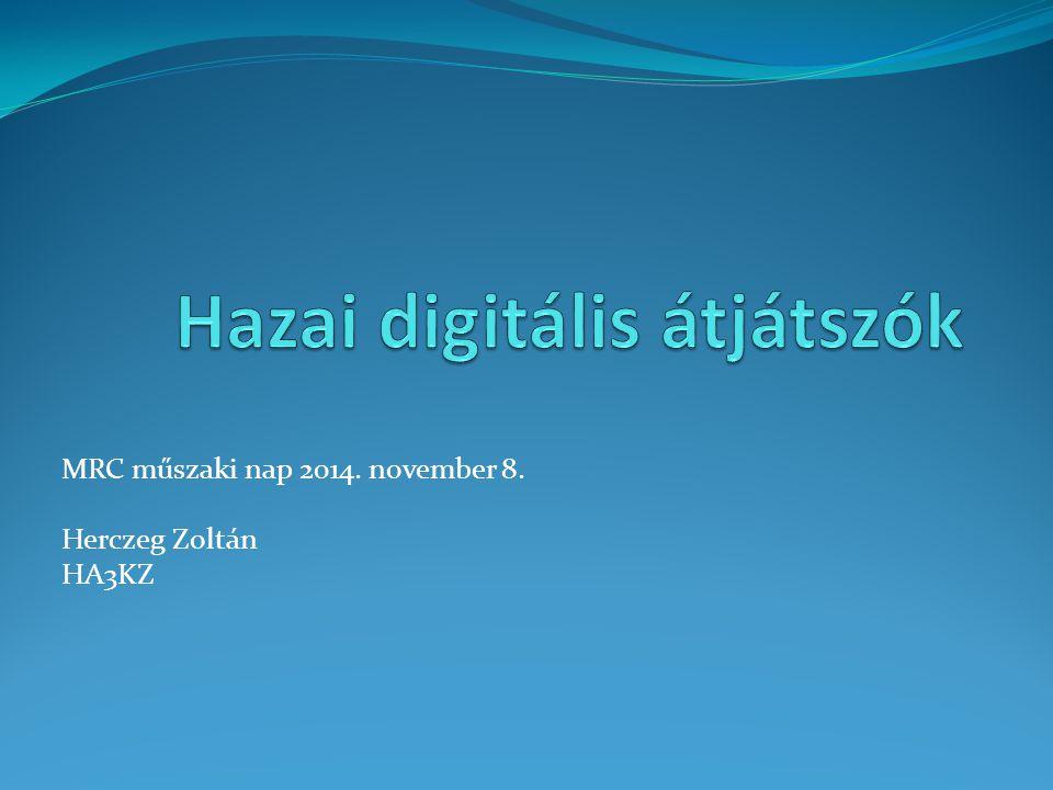 MRC műszaki nap 2014. november 8. Herczeg Zoltán HA3KZ
