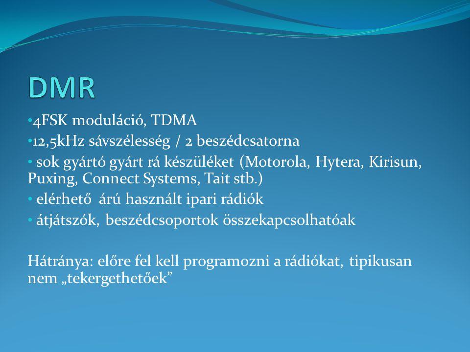 """4FSK moduláció, TDMA 12,5kHz sávszélesség / 2 beszédcsatorna sok gyártó gyárt rá készüléket (Motorola, Hytera, Kirisun, Puxing, Connect Systems, Tait stb.) elérhető árú használt ipari rádiók átjátszók, beszédcsoportok összekapcsolhatóak Hátránya: előre fel kell programozni a rádiókat, tipikusan nem """"tekergethetőek"""