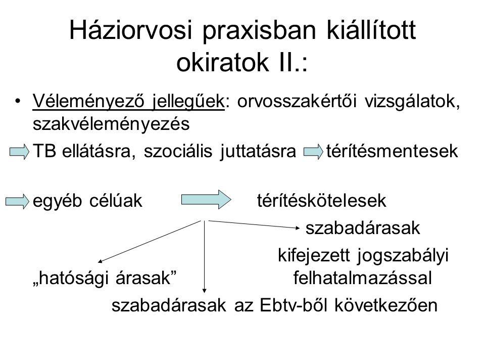 Háziorvosi praxisban kiállított okiratok II.: Véleményező jellegűek: orvosszakértői vizsgálatok, szakvéleményezés TB ellátásra, szociális juttatásra t
