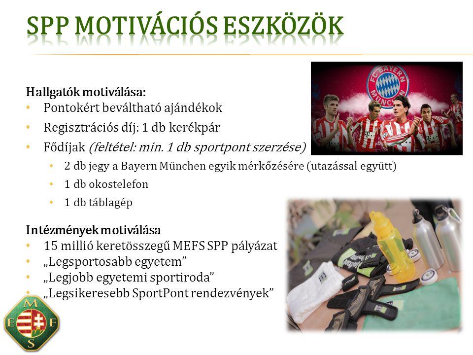 Hallgatók motiválása: Pontokért beváltható ajándékok Regisztrációs díj: 1 db kerékpár Fődíjak (feltétel: min. 1 db sportpont szerzése) 2 db jegy a Bay