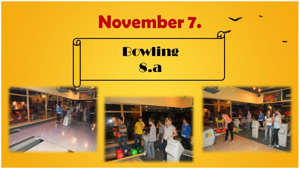 November 7. Bowling 8.a