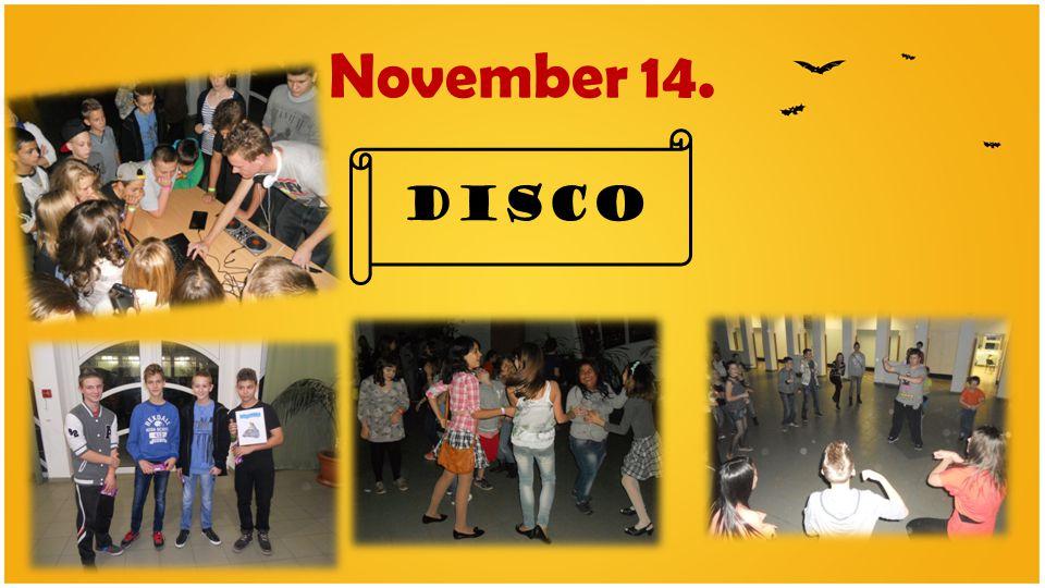 November 14. DISCO