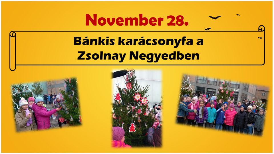 November 28. Bánkis karácsonyfa a Zsolnay Negyedben