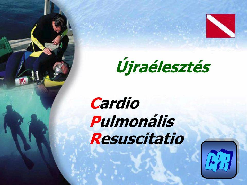 Újraélesztés Cardio Pulmonális Resuscitatio