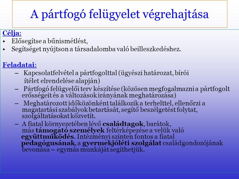 A pártfogó felügyelői vélemény készítése Pártfogó felügyelői vélemény - A 2003. július 1-jétől új jogintézmény, a pártfogó felügyelői vélemény biztosí