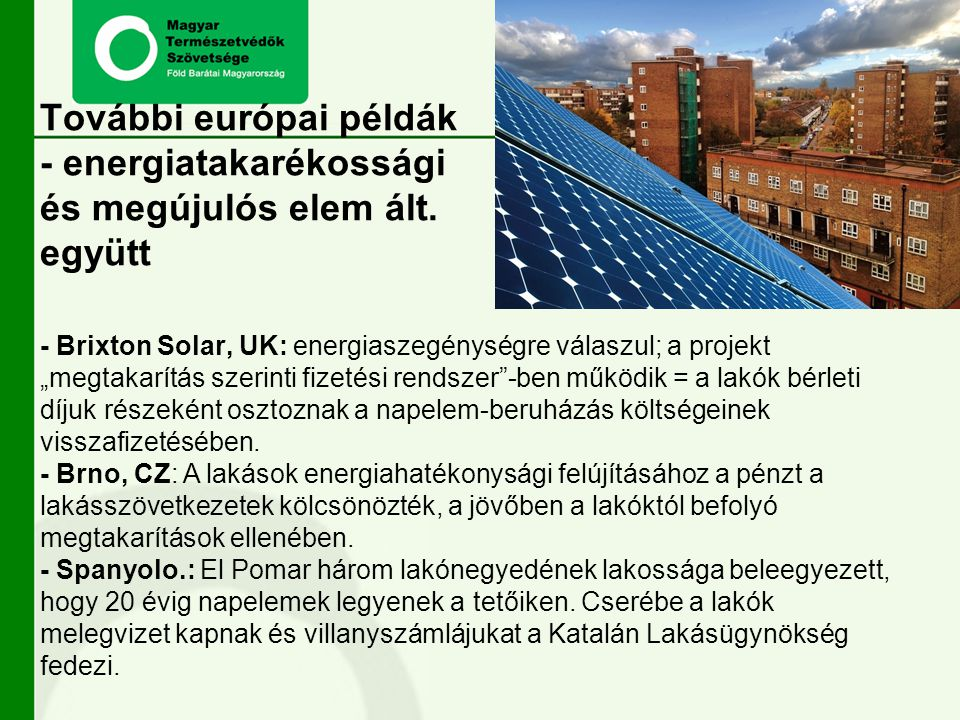 """További európai példák - energiatakarékossági és megújulós elem ált. együtt - Brixton Solar, UK: energiaszegénységre válaszul; a projekt """"megtakarítás"""