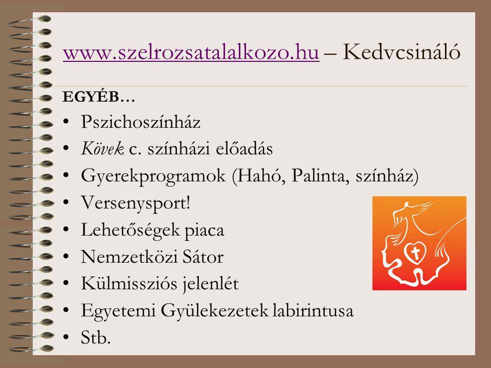 www.szelrozsatalalkozo.huwww.szelrozsatalalkozo.hu – Kedvcsináló EGYÉB… Pszichoszínház Kövek c.
