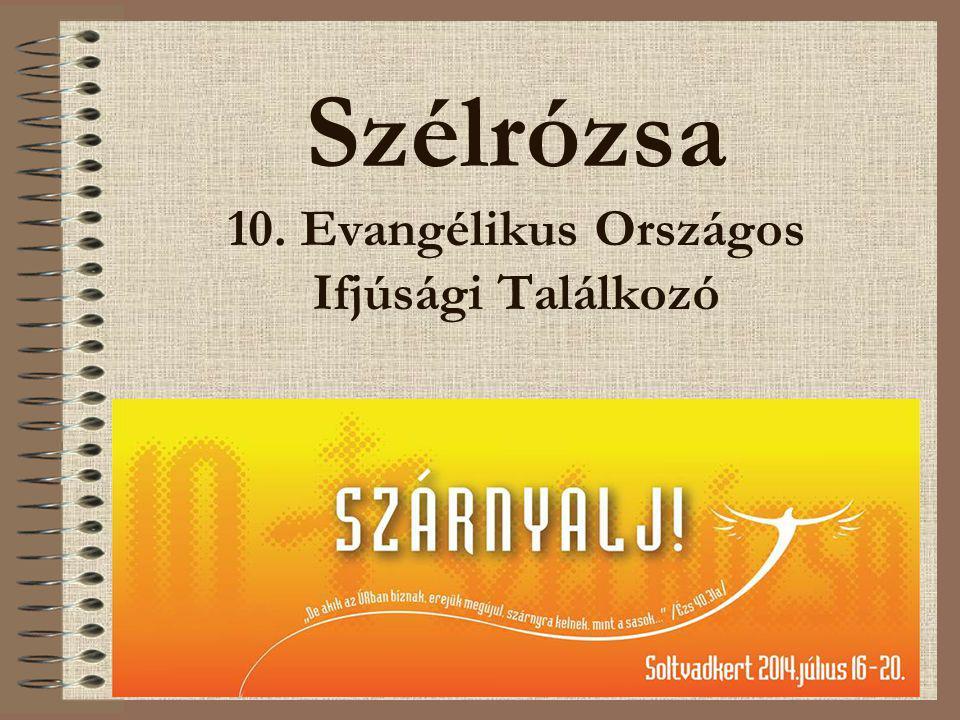 Szélrózsa 10. Evangélikus Országos Ifjúsági Találkozó
