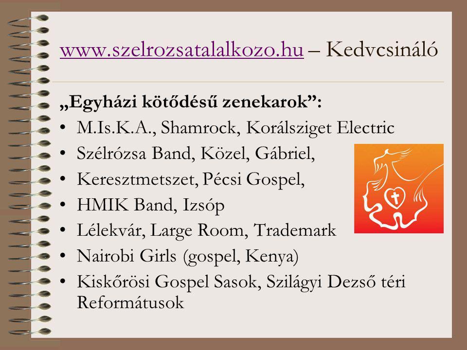 """www.szelrozsatalalkozo.huwww.szelrozsatalalkozo.hu – Kedvcsináló """"Egyházi kötődésű zenekarok : M.Is.K.A., Shamrock, Korálsziget Electric Szélrózsa Band, Közel, Gábriel, Keresztmetszet, Pécsi Gospel, HMIK Band, Izsóp Lélekvár, Large Room, Trademark Nairobi Girls (gospel, Kenya) Kiskőrösi Gospel Sasok, Szilágyi Dezső téri Reformátusok"""