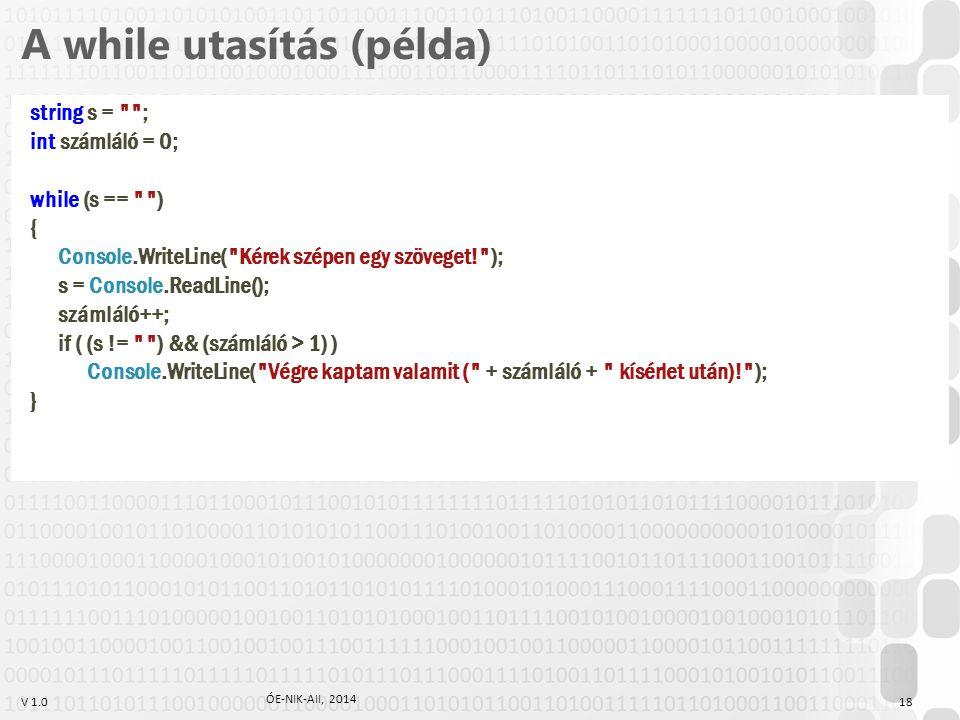 V 1.0 A while utasítás (példa) string s =