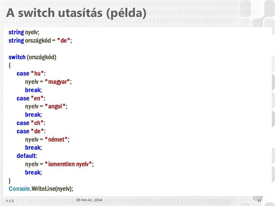 V 1.0 A switch utasítás (példa) string nyelv; string országkód =